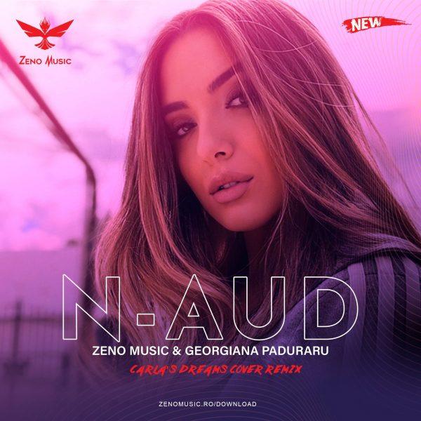 Zeno Music & Georgiana Paduraru - N-aud (Carla's Dreams Cover Remix)